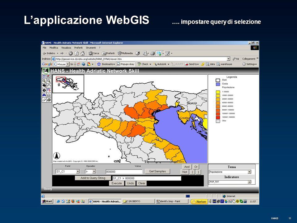 11 L'applicazione WebGIS …. impostare query di selezione HANS