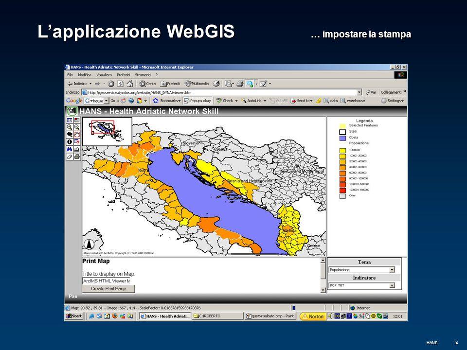 14 L'applicazione WebGIS … impostare la stampa HANS