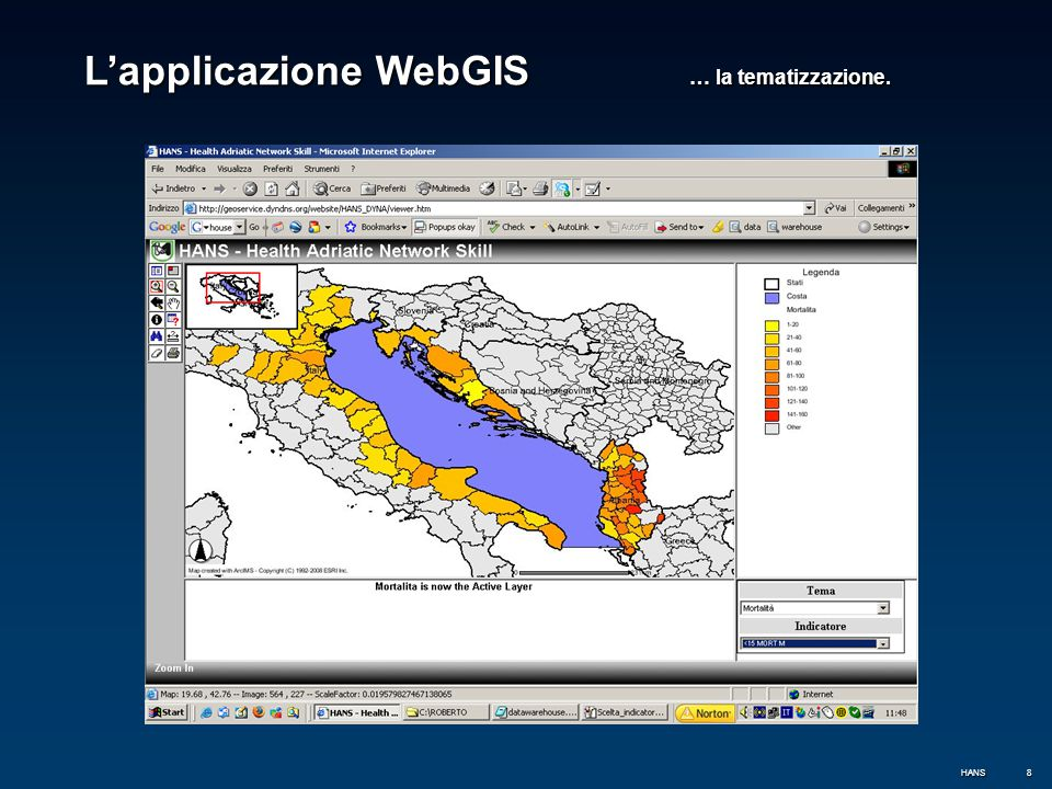8 L'applicazione WebGIS … la tematizzazione. HANS