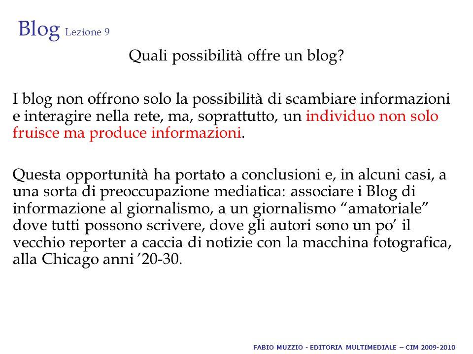 Blog Lezione 9 Quali possibilità offre un blog.