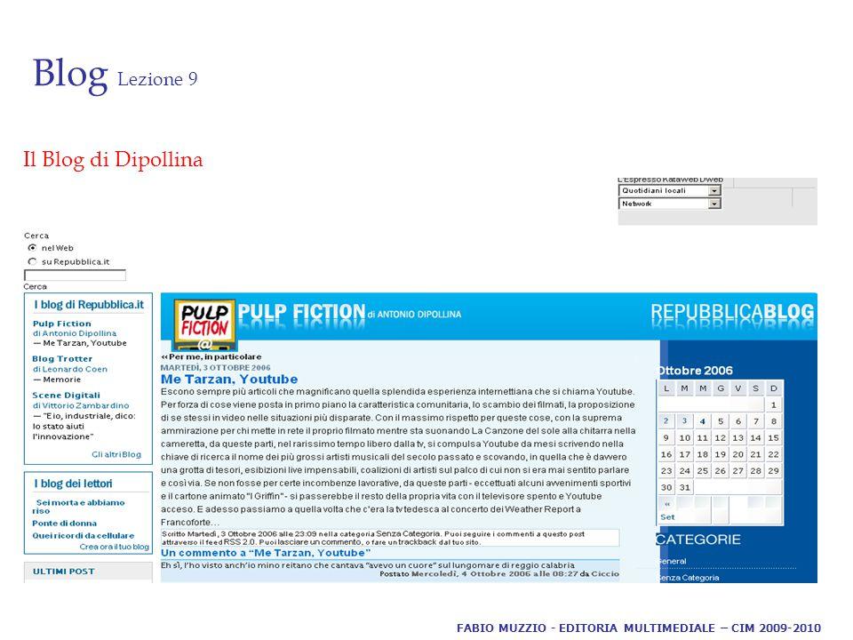 Blog Lezione 9 Il Blog di Dipollina FABIO MUZZIO - EDITORIA MULTIMEDIALE – CIM 2009-2010