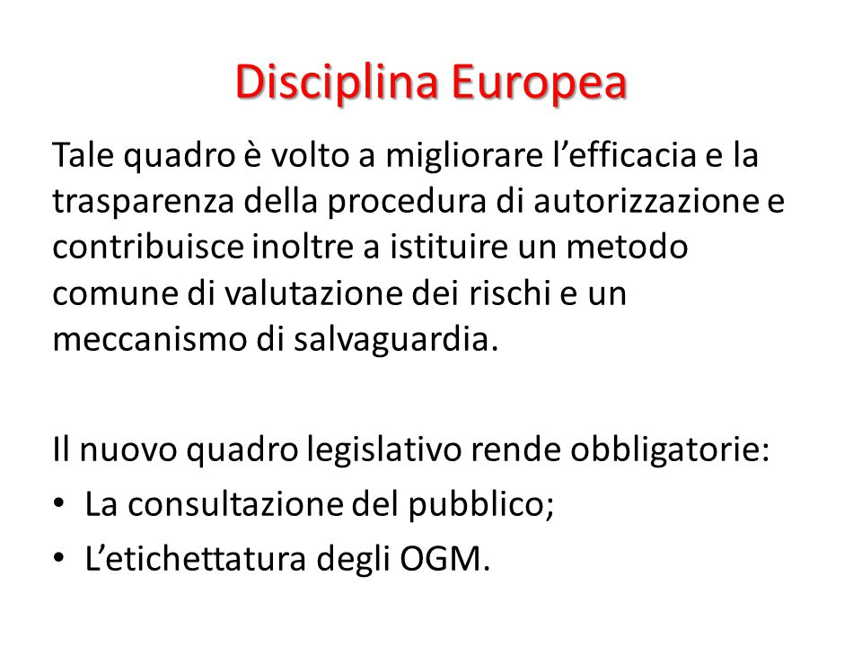 Disciplina Europea Tale quadro è volto a migliorare l'efficacia e la trasparenza della procedura di autorizzazione e contribuisce inoltre a istituire