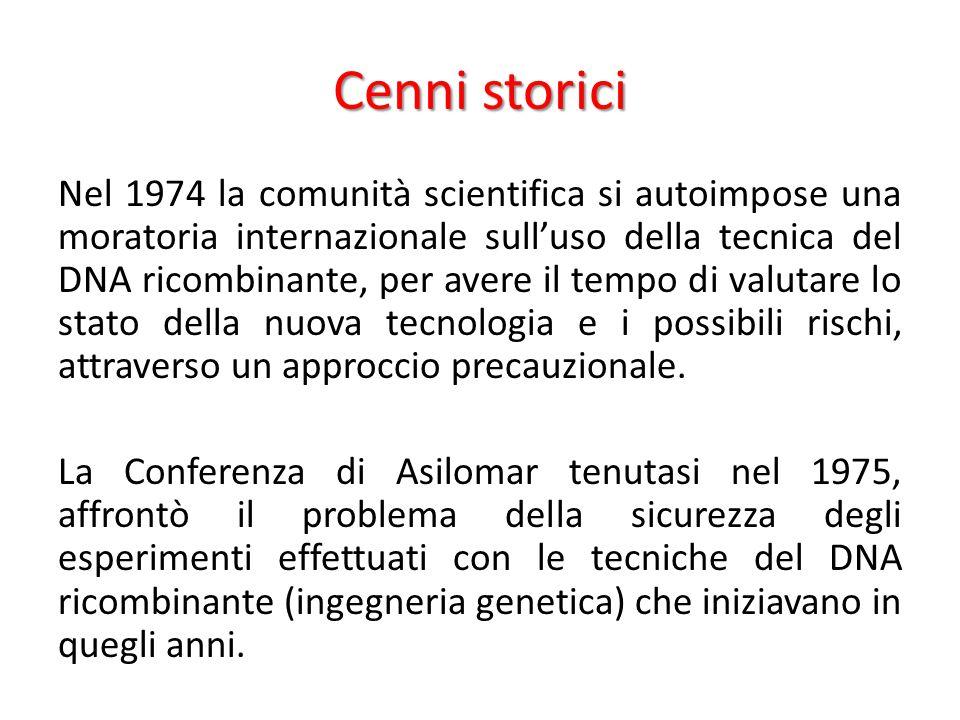 Cenni storici Nel 1974 la comunità scientifica si autoimpose una moratoria internazionale sull'uso della tecnica del DNA ricombinante, per avere il te