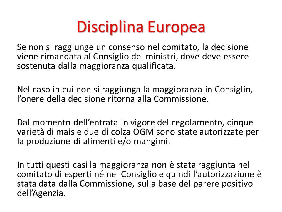 Disciplina Europea Se non si raggiunge un consenso nel comitato, la decisione viene rimandata al Consiglio dei ministri, dove deve essere sostenuta da