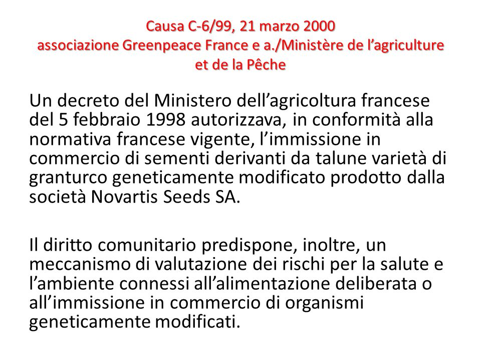 Causa C-6/99, 21 marzo 2000 associazione Greenpeace France e a./Ministère de l'agriculture et de la Pêche Un decreto del Ministero dell'agricoltura fr