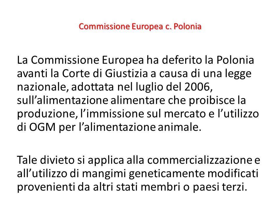Commissione Europea c. Polonia La Commissione Europea ha deferito la Polonia avanti la Corte di Giustizia a causa di una legge nazionale, adottata nel