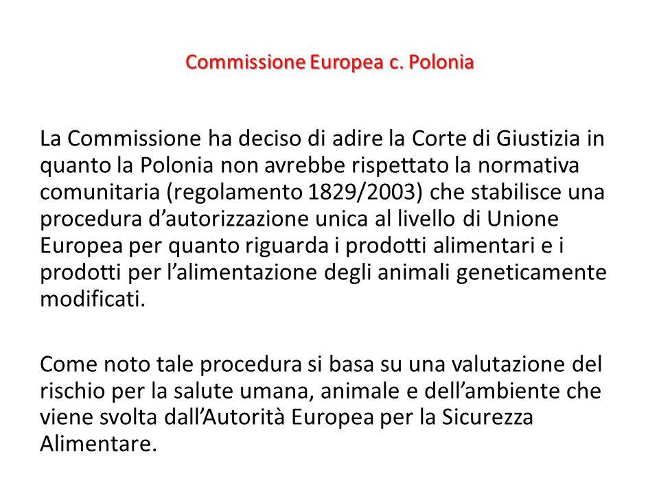 Commissione Europea c. Polonia La Commissione ha deciso di adire la Corte di Giustizia in quanto la Polonia non avrebbe rispettato la normativa comuni