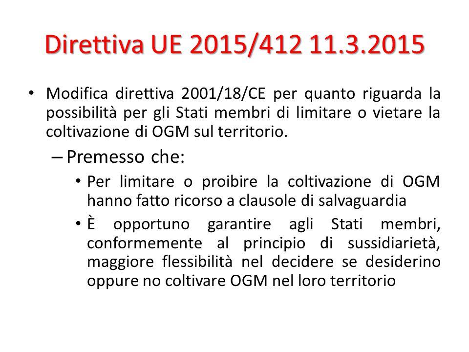Direttiva UE 2015/412 11.3.2015 Modifica direttiva 2001/18/CE per quanto riguarda la possibilità per gli Stati membri di limitare o vietare la coltiva