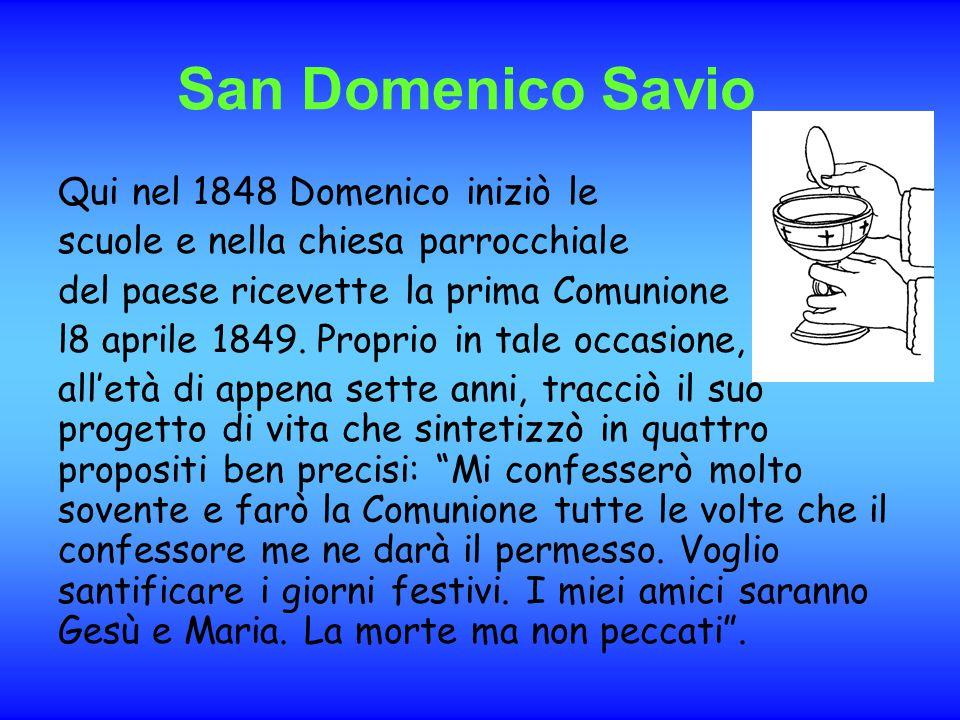 Nel mese di febbraio del 1853 i Savio si trasferirono nuovamente, questa volta a Mondonio, altra frazione di Castelnuovo.