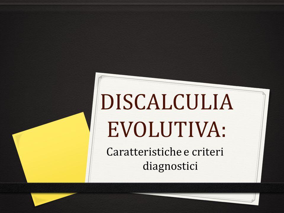 DISCALCULIA EVOLUTIVA: Caratteristiche e criteri diagnostici