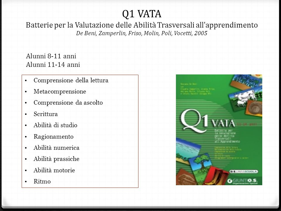 Q1 VATA Batterie per la Valutazione delle Abilità Trasversali all'apprendimento De Beni, Zamperlin, Friso, Molin, Poli, Vocetti, 2005 Comprensione del