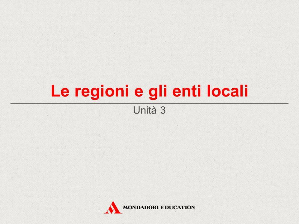 Le regioni e gli enti locali Unità 3