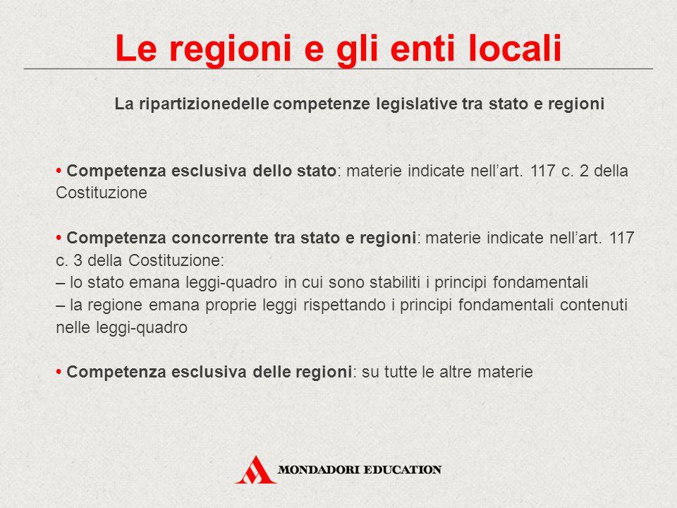 La ripartizionedelle competenze legislative tra stato e regioni Competenza esclusiva dello stato: materie indicate nell'art. 117 c. 2 della Costituzio