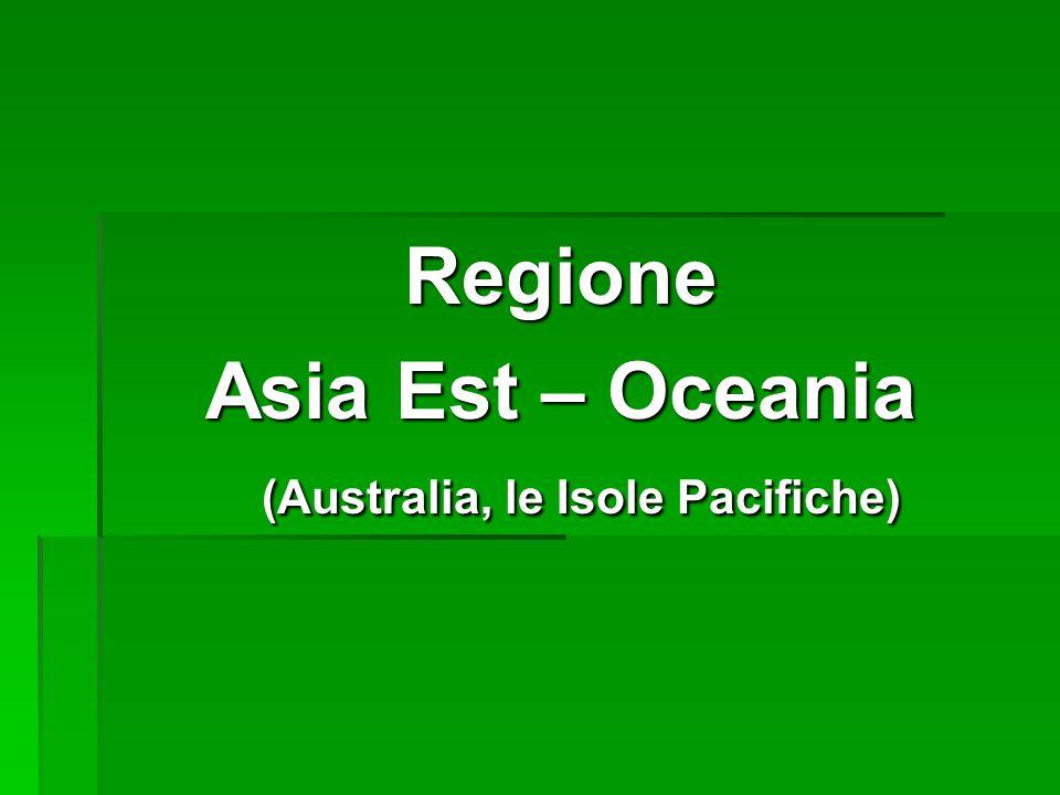 Regione Asia Est – Oceania (Australia, le Isole Pacifiche)