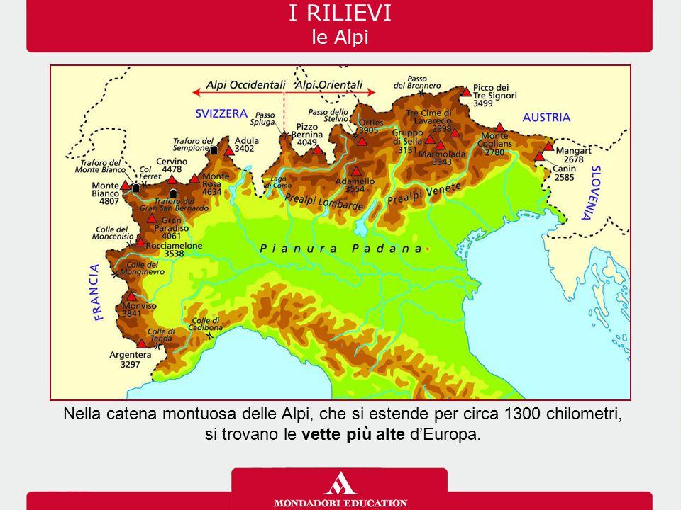 I RILIEVI le Alpi Nella catena montuosa delle Alpi, che si estende per circa 1300 chilometri, si trovano le vette più alte d'Europa.