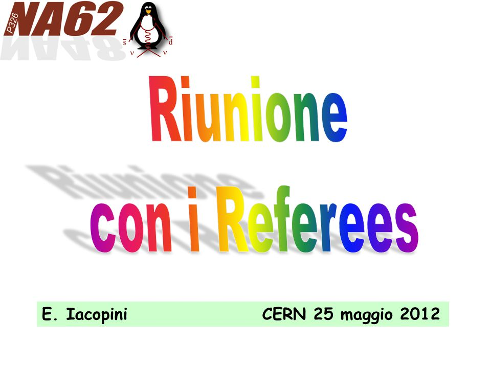 E. Iacopini CERN 25 maggio 2012