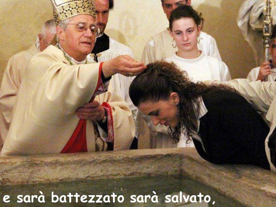 e sarà battezzato sarà salvato,