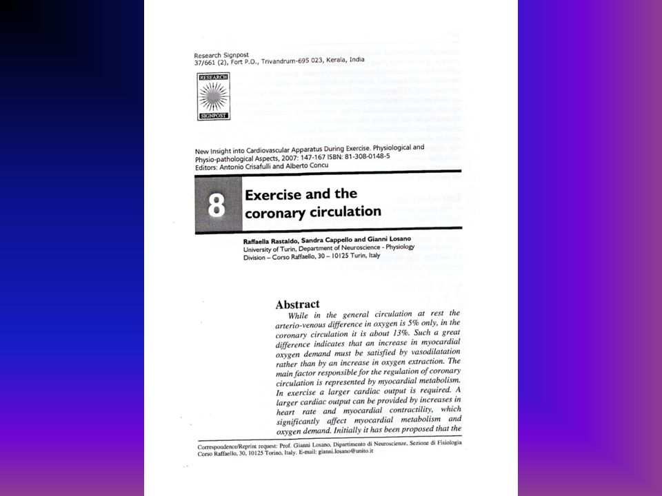 Meccanismi della vasodilatazione metabolica: Cocktail di fattori Adenosina Ossido nitrico (NO) Prostacicline Endoteline …