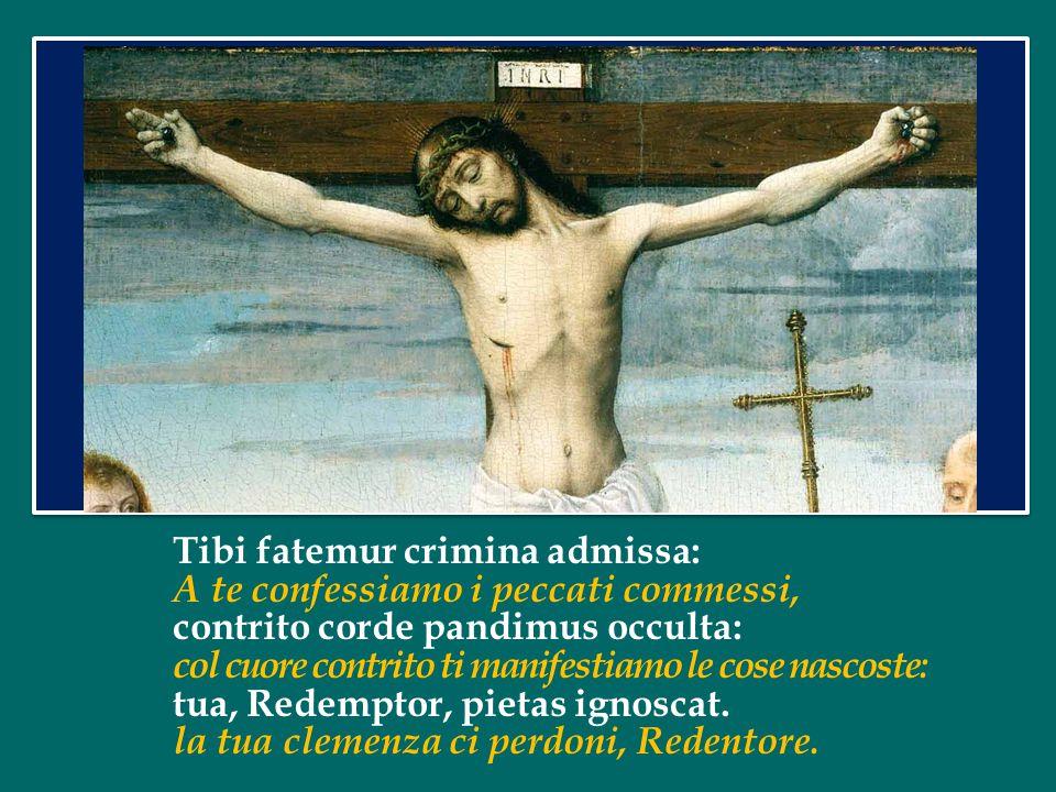 Attende, Domine, et miserere, Ascolta Signore e abbi misericordia, quia peccavimus tibi. perché abbiamo peccato.