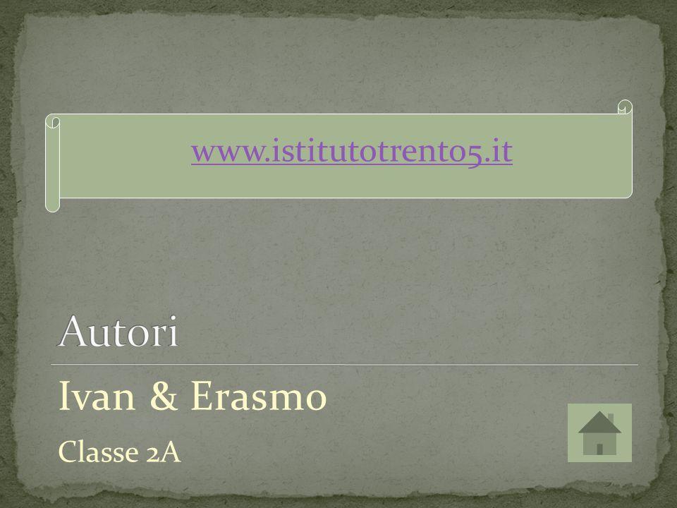 Ivan & Erasmo www.istitutotrento5.it Classe 2A