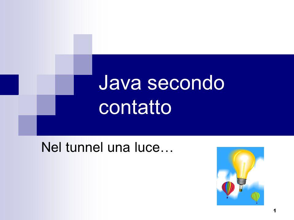 1 Java secondo contatto Nel tunnel una luce…