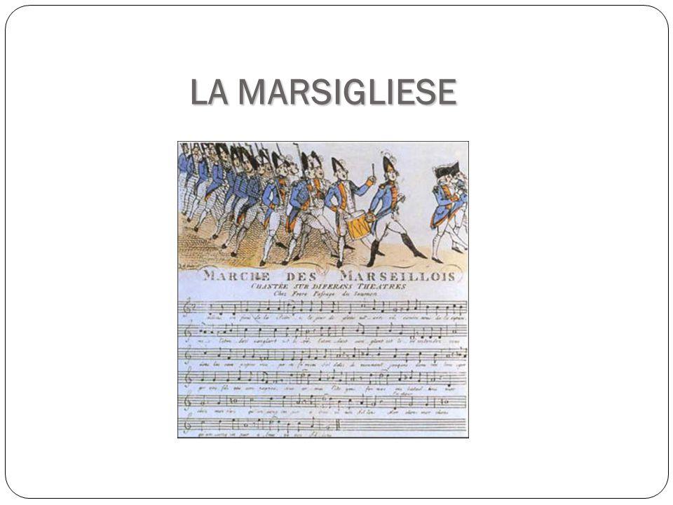 E'stata composta da Claude-Joseph Rouget de Lisle nell'aprile del 1792 durante la rivoluzione francese.