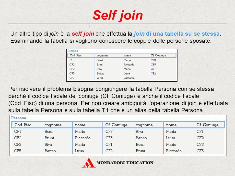 Self join Un altro tipo di join è la self join che effettua la join di una tabella su se stessa. Esaminando la tabella si vogliono conoscere le coppie