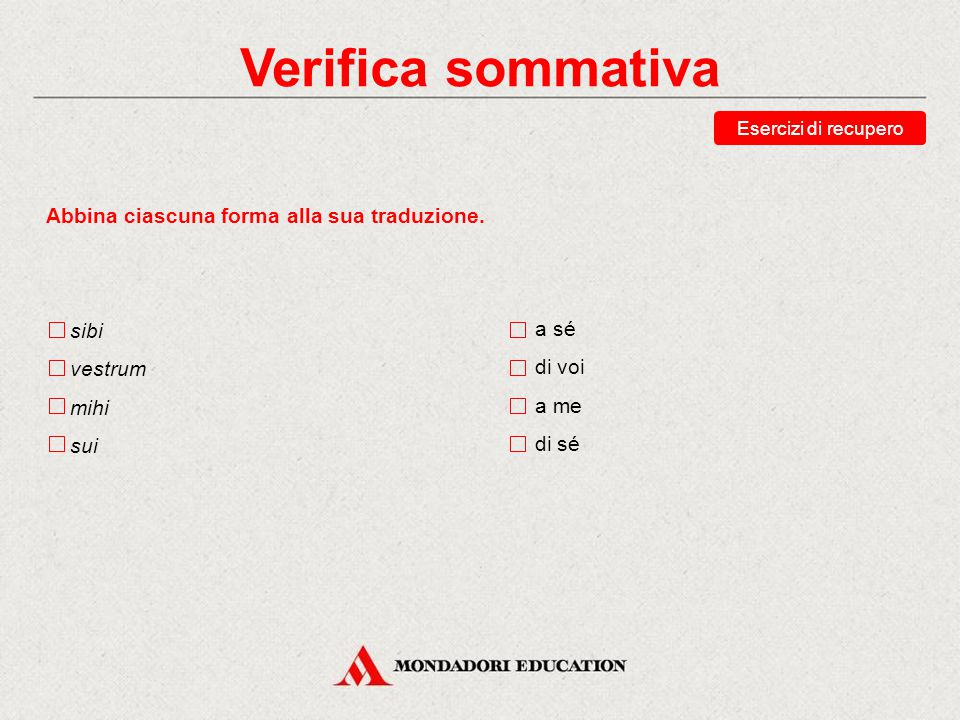 Verifica sommativa Scegli le traduzioni corrette della forma vobis.