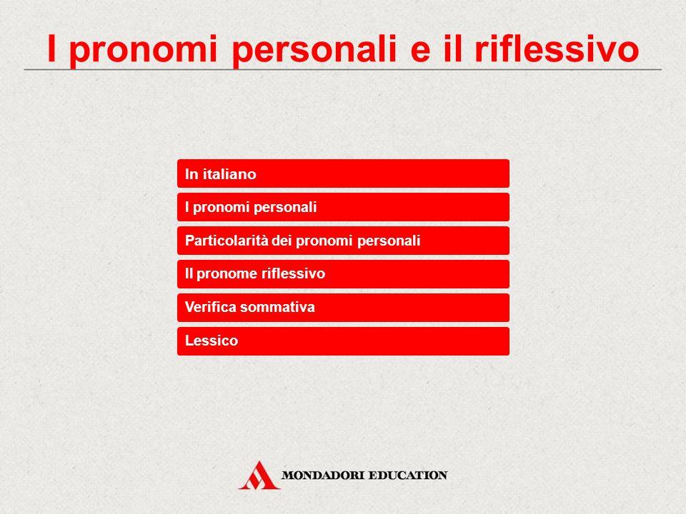 I pronomi personali e il riflessivo