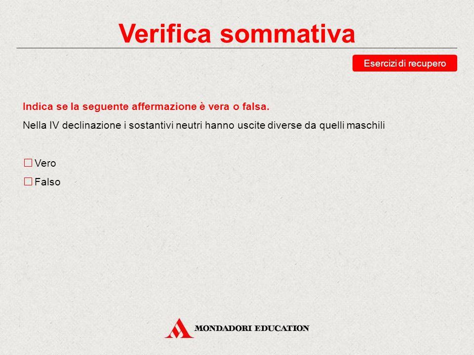 Verifica sommativa Abbina ciascuna forma alla sua analisi. exercitui senatŭs motuum affectibus Esercizi di base dativo singolare vocativo singolare ge