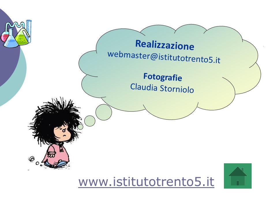 Realizzazione webmaster@istitutotrento5.it Fotografie Claudia Storniolo www.istitutotrento5.it