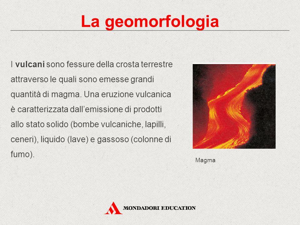 I vulcani sono fessure della crosta terrestre attraverso le quali sono emesse grandi quantità di magma. Una eruzione vulcanica è caratterizzata dall'e