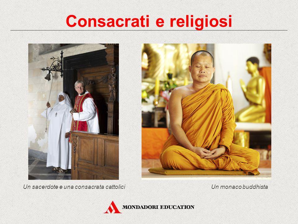 Un sacerdote e una consacrata cattolici Consacrati e religiosi Un monaco buddhista