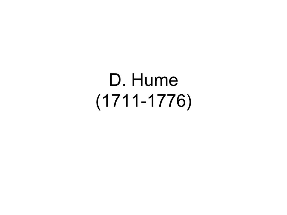 D. Hume (1711-1776)