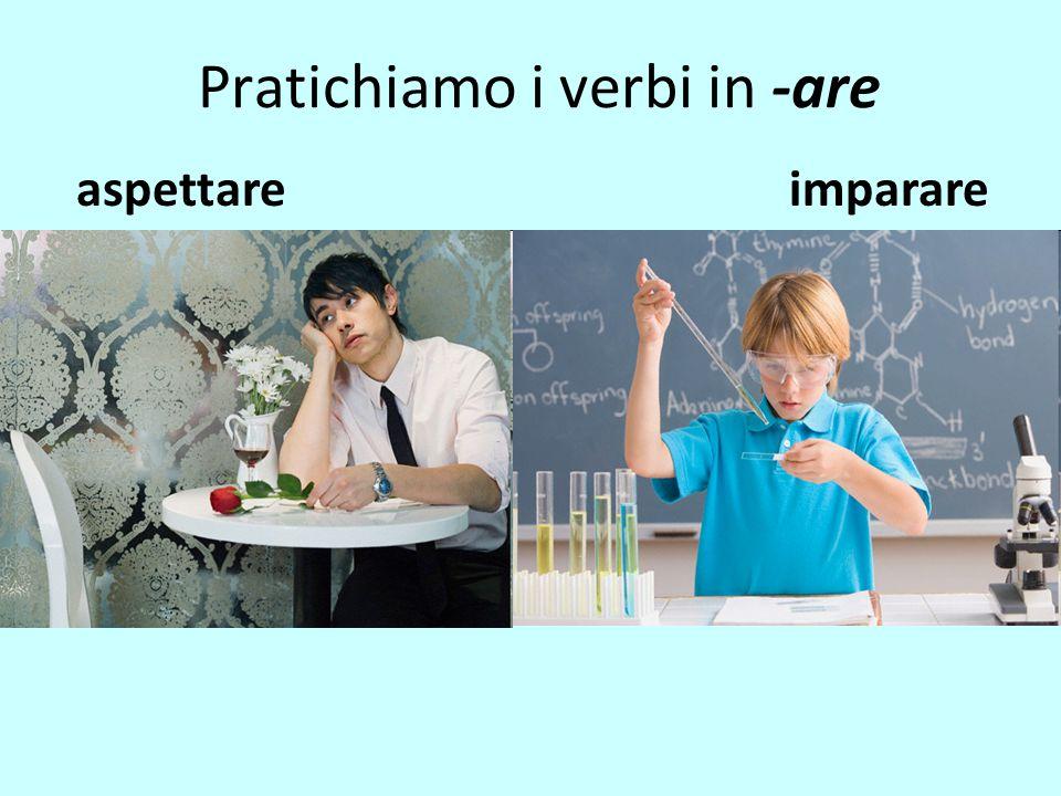 Pratichiamo i verbi in -are aspettareimparare