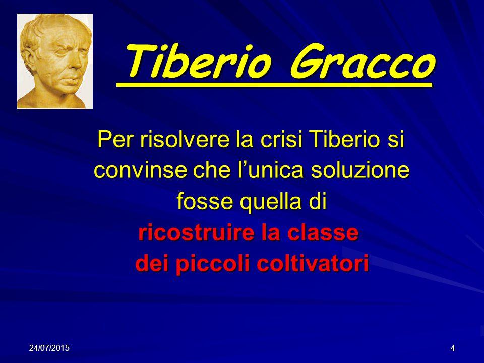 Tiberio Gracco Per risolvere la crisi Tiberio si Per risolvere la crisi Tiberio si convinse che l'unica soluzione convinse che l'unica soluzione fosse
