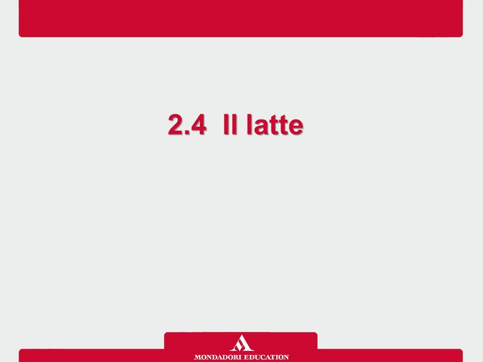 2.4 Il latte