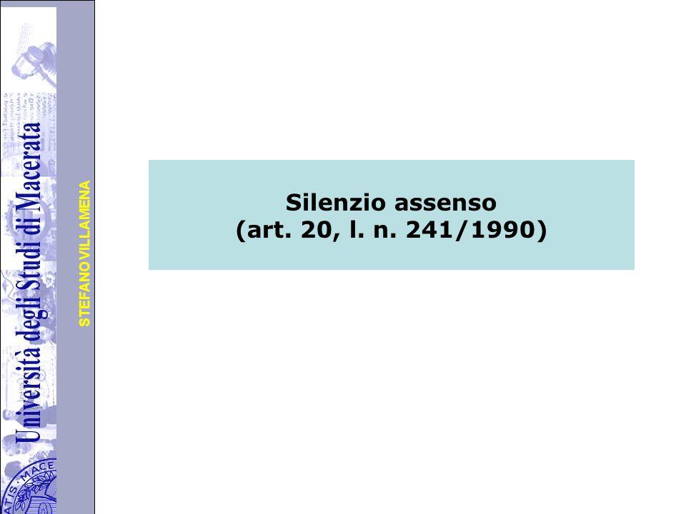 Università degli Studi di Perugia STEFANO VILLAMENA Silenzio assenso (art. 20, l. n. 241/1990)