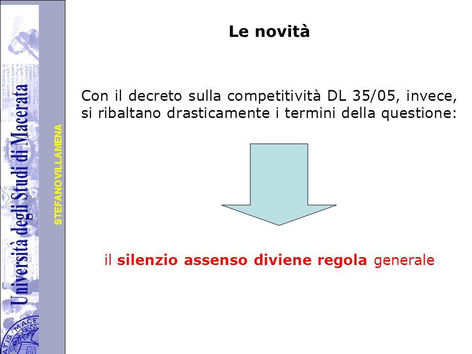 Università degli Studi di Perugia STEFANO VILLAMENA Le novità Con il decreto sulla competitività DL 35/05, invece, si ribaltano drasticamente i termini della questione: il silenzio assenso diviene regola generale