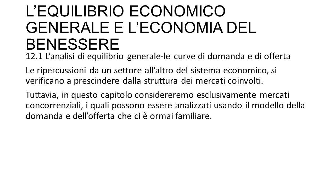 L'EQUILIBRIO ECONOMICO GENERALE E L'ECONOMIA DEL BENESSERE Per definizione questa è la combinazione di prezzi di equilibrio generale in un'economia di puro scambio.