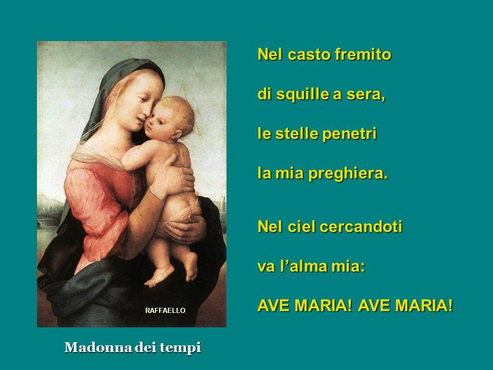 Madonna dei tempi Nel casto fremito di squille a sera, le stelle penetri la mia preghiera.