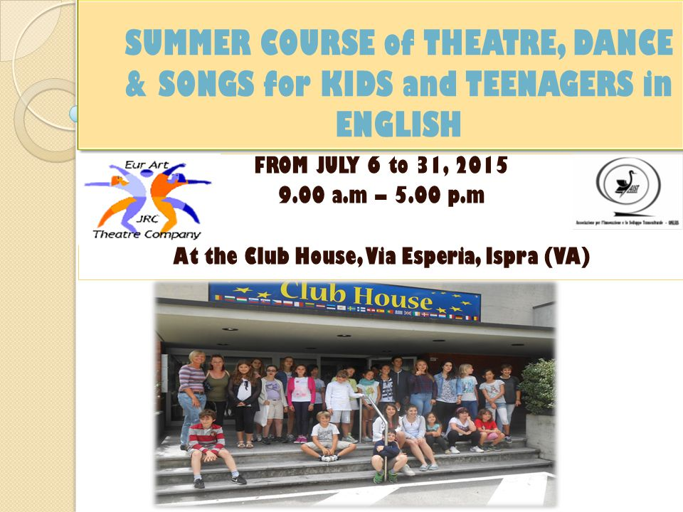 The Theatre Lab's Summer Camp (in English) Theatre and Singing in English for children from 6 – 16 years The campus is addressed to kids who want to improve their linguistics skills, and also to mother tongue English kids who want to live an experience of fun made up of songs and acting.