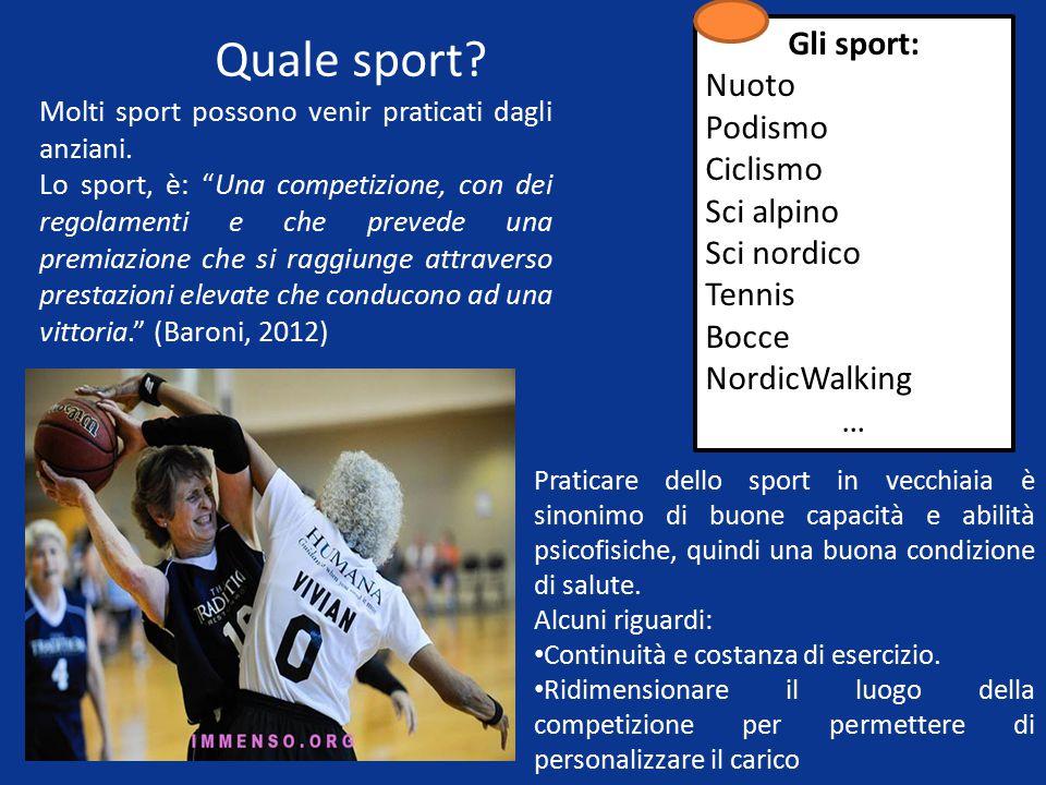 Quale sport.Molti sport possono venir praticati dagli anziani.