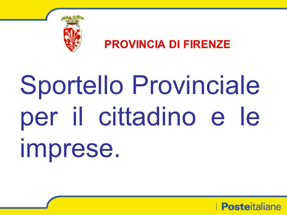 PROVINCIA DI FIRENZE Sportello Provinciale per il cittadino e le imprese.