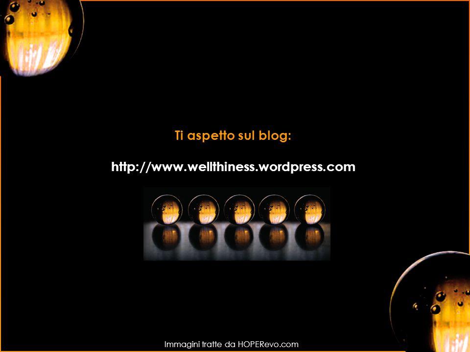 Immagini tratte da HOPERevo.com Ti aspetto sul blog: http://www.wellthiness.wordpress.com