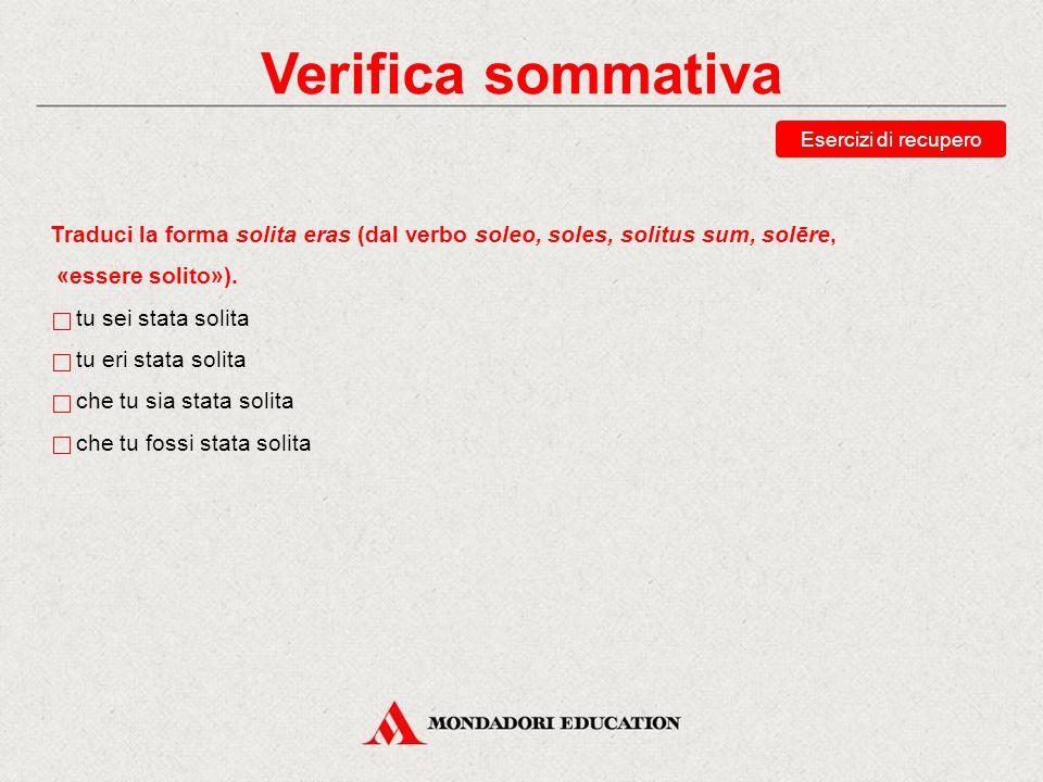 Verifica sommativa Esercizi di recupero Scegli le possibili traduzioni di utar.
