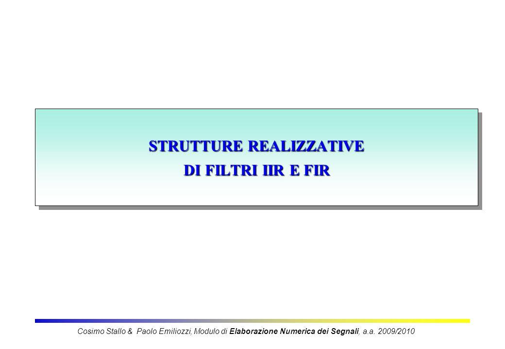 2 Criteri di scelta delle configurazioni Cosimo Stallo & Paolo Emiliozzi, Modulo di Elaborazione Numerica dei Segnali, a.a.