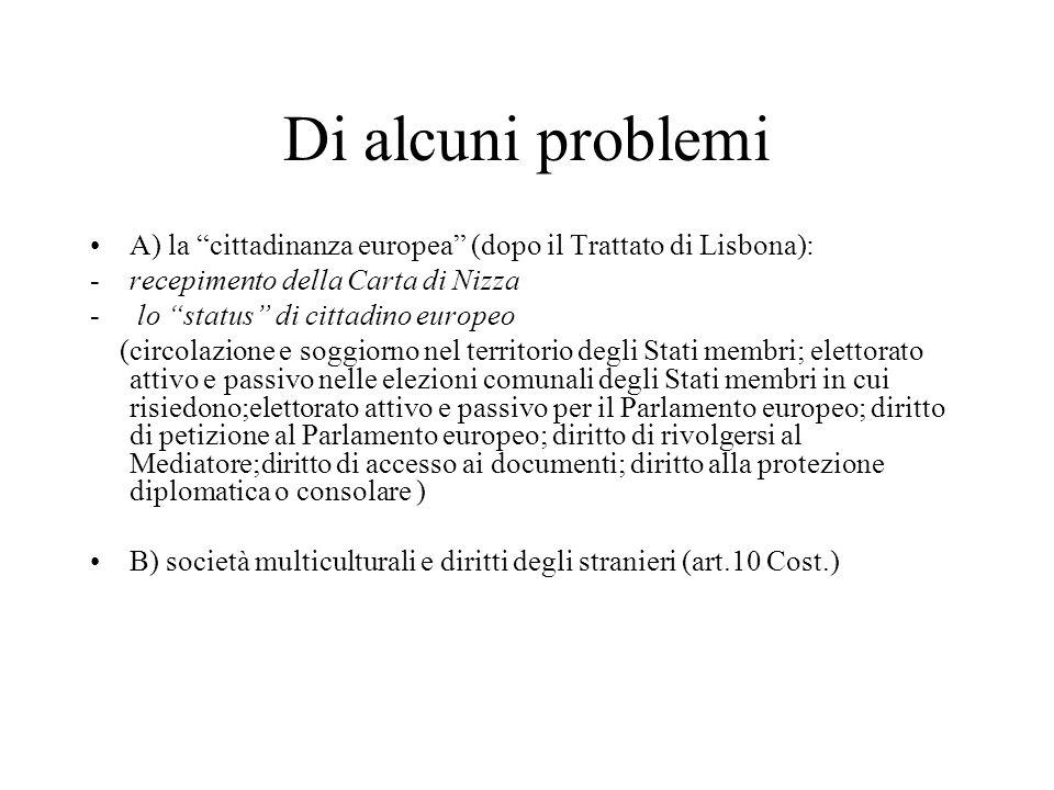 """Di alcuni problemi A) la """"cittadinanza europea"""" (dopo il Trattato di Lisbona): -recepimento della Carta di Nizza - lo """"status"""" di cittadino europeo (c"""