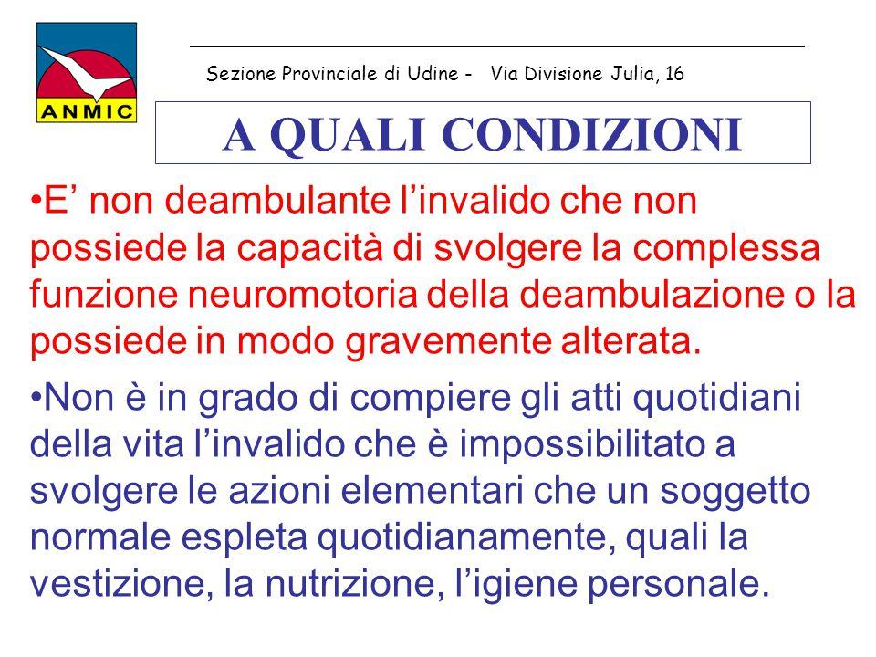 A QUALI CONDIZIONI E' non deambulante l'invalido che non possiede la capacità di svolgere la complessa funzione neuromotoria della deambulazione o la