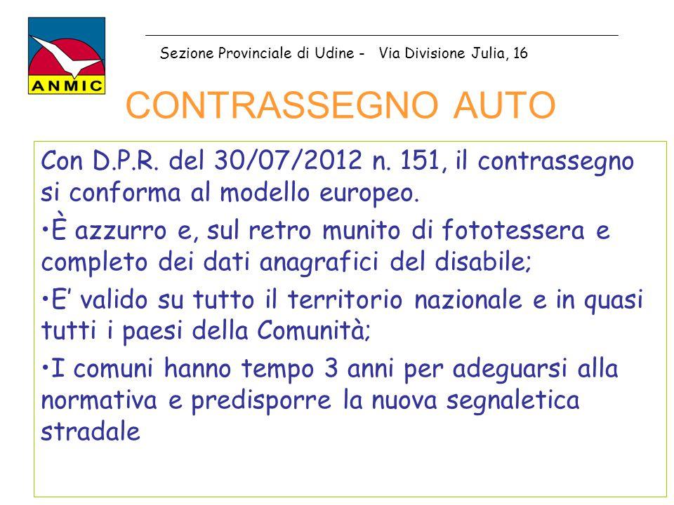 CONTRASSEGNO AUTO Con D.P.R. del 30/07/2012 n. 151, il contrassegno si conforma al modello europeo. È azzurro e, sul retro munito di fototessera e com
